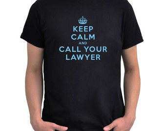 Keep calm and call your lawyer 2 T-Shirt