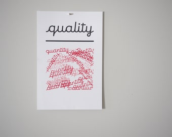 quality/quantity handmade letterpress print (limited edition of 100) quality over quantity