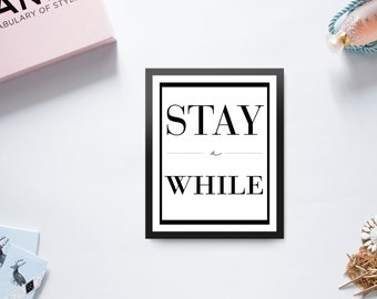 Stay a While Print