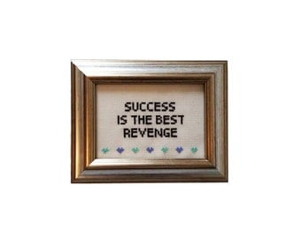 Success is the Best Revenge framed cross stitch