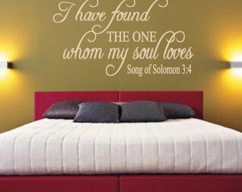I have found the one, Whom my soul loves, Song of Solomon, Vinyl Wall Decal, Home Decor, Master, Bedroom, Newlyweds, Husband, Wife, New Home