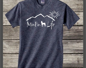 Miniature Pinscher, Min Pin Life T-shirt ....gift for pet owner, gift for dog lover, dog shirt, dog decal