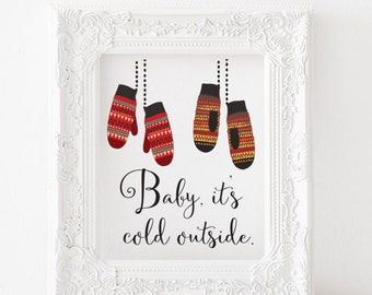 Baby its cold outside printable - Christmas printable, christmas print, holiday printable, holiday print, winter printable, winter print