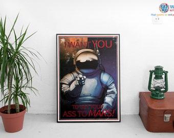 Get your ass to Mars! - NASA Mars recruitment poster (JPL / Travel Poster)