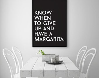 """Typography Print """"Know when to give up and have a margarita"""", Wall Decor, Funny Print, Wall Art, Black and White, Typography Poster, 8x10."""
