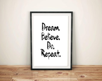 Dream Believe Do Repeat, Inspirational Poster, Motivational Quote, Wall Art, Custom Print, Home Decor, Instant Download, Finger Painting