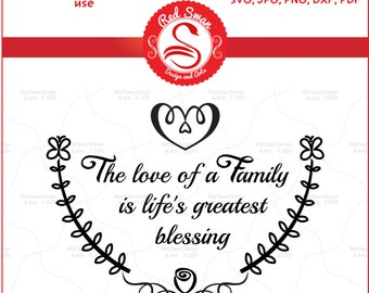 Love of a Family Life's Blessing, Family Quote– svg, DXF, PDF, png, jpg, Personal & Commercial Use, Cutting File, Clipart, Graphics, Gift