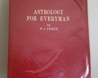 Rare First Edition Astrology Book By W. J. Tucker. Astrology For Everyman 1960 - First Edition By W. J. Tucker. Pythagorean Publications