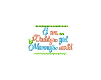 I'm daddys girl and mommys world embroidery design, daddys girl embroidery design, mommys girl embroidery design, baby embroidery design