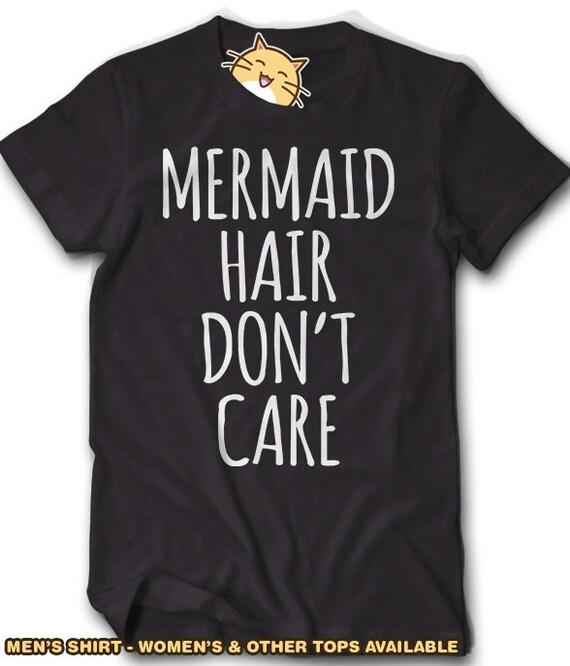 Mermaid Hair Don T Care Shirt Beach Hair Sea Salt Water