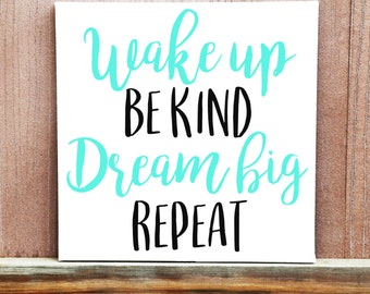 Wake Up Be Kind Dream Big Repeat Motivational Sign, Hand Painted Canvas, Inspirational Quote, Motivational Quote, Home Decor, Office Decor