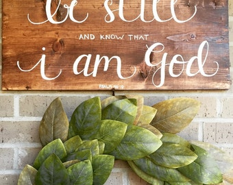 Be Still and Know that I am God   Psalm 46:10   Wooden Sign