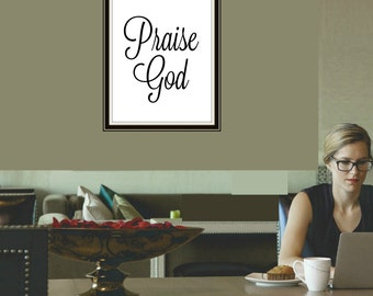 Praise God, Bible Verse,8x10 Typography Wall Art, Printable Scripture Print, Christian Wall Decor Poster - Instant Download