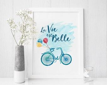 La vie est belle (Life is beautiful) Print