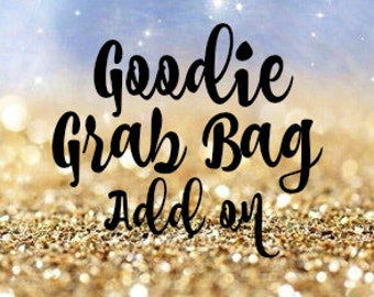 Goodie Grab Bag Add on