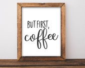 Printable Wall Art, But First Coffee printable art, Home art, Home decor, gallery wall, home poster, apartment decor, digital download
