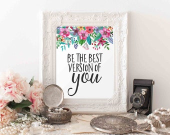 Printable Wall Art, Be the best version of you printable quote Floral Wall decor Nursery art Wall print office decor, home decor home office