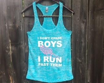 I Don't Chase Boys I Run Past Them Racerback Burnout Tank