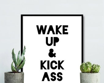 Quote poster download - wake up and kick ass - motivational quote download - bold prints - funny quote artwork - typography - PRINT DOWNLOAD