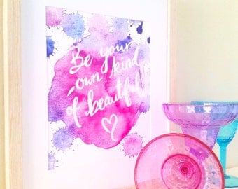 Be Your Own Kind of Beautiful - Vibrant Purple & Pink Watercolour Print, Inspirational Quote, splash, art, painting, home decor, nursery art
