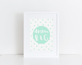 Mint Nursery Wall Art Kids Room Decor Childrens Prints Nursery Print Dream Big Typographic Print Mint Kids Room Kids Gift Nursery Picture