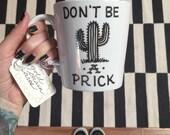 Large white Don't be a prick coffee mug