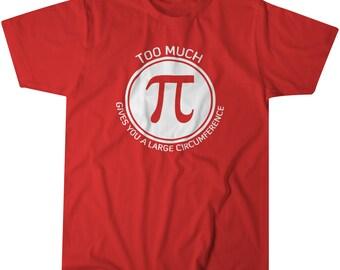 Funny Tshirts   Pi T Shirt Too Much   Teacher Shirts   Math tshirts   Geek gift   Mens Tshirt   Womens Tshirt   Gift Ideas   School Shirt