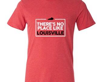 No Place Like Louisville T-Shirt
