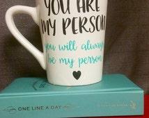 You are My Person - Custom Grey's Anatomy Coffee Mug
