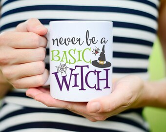Basic Witch Gift, Never Be a Basic Witch, Basic Witch, Basic Witch Mug, Witch Pun Mug, Funny Witch Mug, dont be a basic witch, Halloween Mug