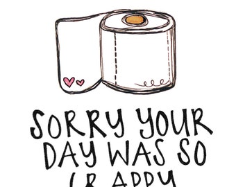 Sorry Your Day Was So Crappy Card