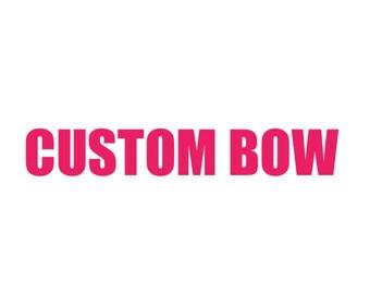 CUSTOM BOW