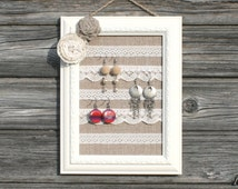 Lace earring display, Shabby chic earring holder, Shabby chic linen earring organizer, Shabby chic wedding gift, Vintage Jewelry display