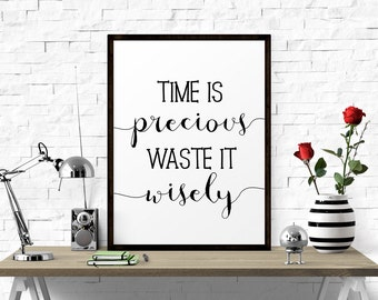 Printable Art, Time Is Precious Waste It Wisely, Quote Art, Typography Print, Office Wall Art, Printable Poster, Scandinavian Design