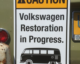 "VW ""Caution Restoration in Progress"" Sign (Bug, Bus, Ghia, Thing)"
