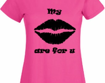 My Lips are for U T-Shirt