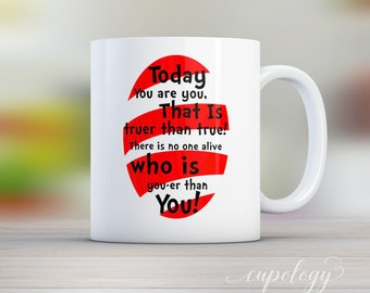 Graduation Gift, Today you are you that is truer than true!, Dr Seuss quote, Coffee Mug, Mugs, Book quote, Dr Suess, Gift for Him,
