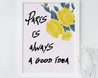 Paris is always a good idea, wall art, quote, printable wall art, Paris print, Parisian print, Floral print, Paris quotes, Typograpy, office