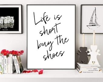 Life Is Short Buy The Shoes, Fashion Print, Dorm Decor, Printable Women Gift, Shoes Print, Girls Room Decor, Fashion Quote, Digital Print