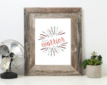 You're a Warrior Digital Print, Motivational Print, Digital Download, Art Print, Wall Decor, Home Decor, Wall Art