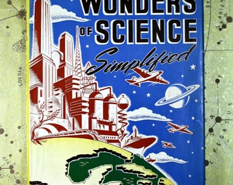 Wonders of Science Simplified - 1943 Metro Publications - Rare Vintage Science Book