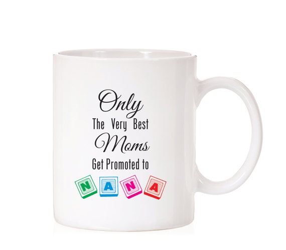 Only The Best Mom's Get Promoted to Nana | Gift For Mom | Gift For Grandma | Promoted to Nana | Pregnancy Announcement | Nana | New Nana |