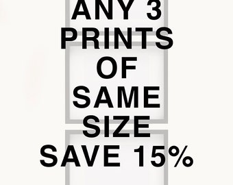 Any 3 prints of same size save 15%, Multiple Print Discounts, Fine Art Photography, Wall Art,