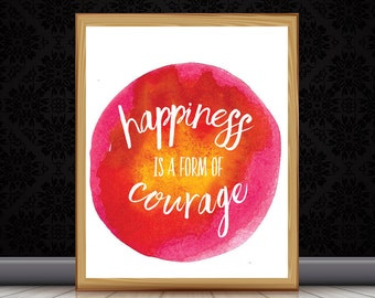 Happiness is a Form of Courage colorful watercolor quote print, pink red orange yellow watercolor wall art, inspirational happy quote decor