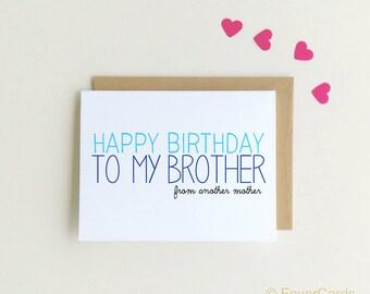 Funny Birthday Card | Brother Birthday Card | Happy Birthday Brother From Another Mother | Funny Cards |  Birthday Card Bro {SKU: FC142}