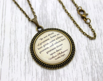 Shakespeare, 'Be Not Afraid Of Greatness', Twelfth Night Quote Necklace or Keychain, Keyring.