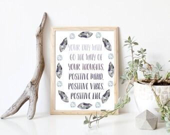 inspirational boho digital print, positive vibes positive life, motivational printable art for home and office decor