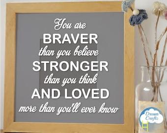 You are braver, stronger, loved vinyl frame decal - vinyl decal sticker - box frame stickers - gift - Reverse or Standard