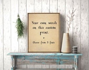 Custom Vintage Sign / Vintage Print / Custom Print / Parchment / Rustic Print / Zen Print / Calligraphy Print / Up to 13x19