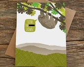 funny birthday card / sloth slow down / mature